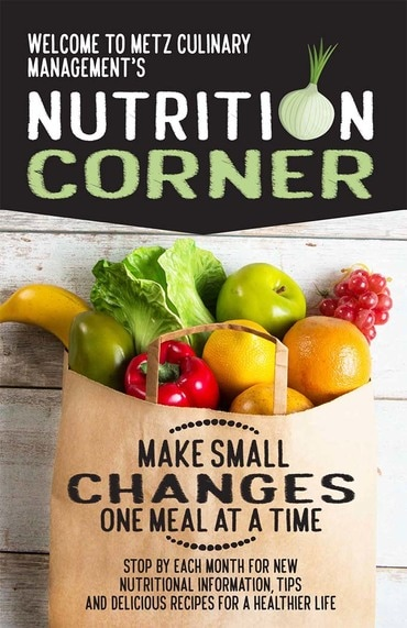 Nutrition Corner information poster. Make small changes one meal at a time. Stop by each month for new nutritional information, tips, and delicious recipes for a healthier life.